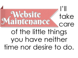 I can maintain your website or fix the little things that need done